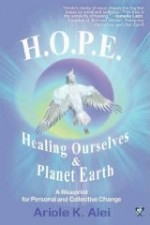 H.O.P.E. = Healing Ourselves and Planet Earthby: K., Alei Ariole - Product Image