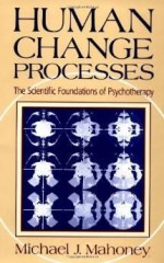 HUMAN CHANGE PROCESSES: THE SCIENTIFIC FOUNDATIONS OF PSYCHOTHERAPYMahoney, Michael J. - Product Image