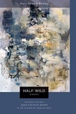 Half Wild: PoemsO'Reilley, Mary Rose - Product Image