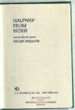 Halfway from Hoxie: new & selected poems (SIGNED COPY)Williams, Miller - Product Image