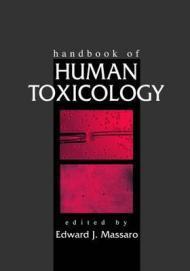 Handbook of Human Toxicologyby: Massaro, Edward J. (Editor) - Product Image