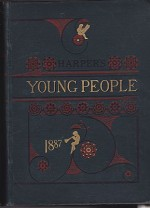 Harper's Young People: An Illustrated Weekly - 1887Various Authors - Product Image
