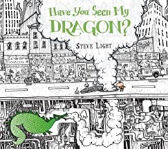 Have You Seen My Dragon? (SIGNED COPY)by: Light, Steve - Product Image