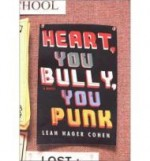 Heart, You Bully, You Punkby: Cohen, Leah Hager - Product Image