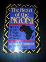 Heart of the Ngoni: Heroes of the African Kingdom of SeguCourlander, Harold - Product Image