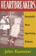 Heartbreakers: Baseball's Most Agonizing DefeatsKuenster, John - Product Image