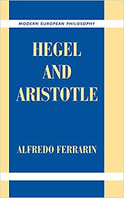 Hegel and Aristotleby: Ferrarin, Alfredo - Product Image