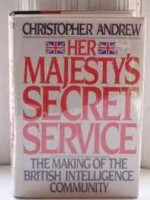 Her Majesty's Secret Service: The Making of the British Intelligence CommunityAndrew, Christopher M. - Product Image