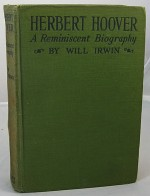 Herbert Hoover - A Reminiscent Biographyby: Irwin, Will - Product Image