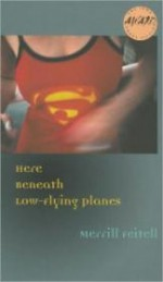 Here Beneath LowFlying Planesby: Feitell, Merrill - Product Image