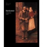 Herkomer: A Victorian Artistby: Edwards, Lee MacCormick - Product Image