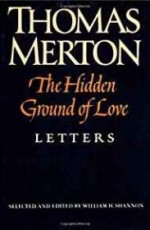 Hidden Ground of Love: The Letters of Thomas Merton on Religious Experience and Social Concernsby: Merton, Thomas - Product Image