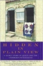 Hidden in Plain View: A Secret Story of Quilts and the Underground Railroadby: Tobin, Jacqueline L. - Product Image