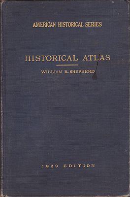 Historical Atlasby: Shepherd, William R.  - Product Image
