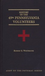 History of the 49th Pennsylvania Volunteers (Army of the Potomac Series)by: Westbrook, Robert S. - Product Image