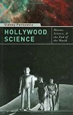 Hollywood Science: Movies, Science, and the End of the WorldPerkowitz, Sidney - Product Image