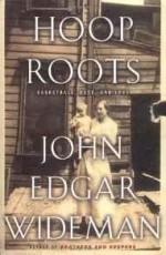 Hoop Roots: Basketball, Race, and LoveWideman, John Edgar - Product Image