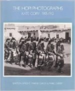 Hopi Photographs, The: Kate Cory 1905-1912by: Gaede, Marnie - Product Image