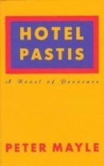 Hotel Pastis: A Novel of Provenceby: Mayle, Peter - Product Image