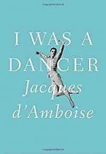 I Was a DancerD'Amboise, Jacques - Product Image