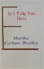 If I Take You Hereby: Carlson-Bradley, Martha - Product Image
