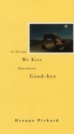 In Dreams We Kiss Ourselves Good-Byeby: Pickard, Deanna - Product Image