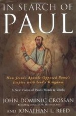 In Search of Paul: How Jesus' Apostle Opposed Rome's Empire with God's Kingdomby: Crossan, John Dominic - Product Image