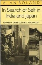 In Search of Self in India and Japan : Toward a Cross-Cultural Psychologyby: Roland, Alan - Product Image