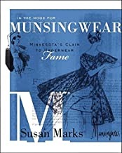 In the Mood for Munsingwear: Minnesota's Claim to Underwear Fameby: Marks, Susan - Product Image