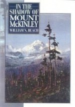 In the Shadow of Mount McKinleyby: Beach, William N. - Product Image