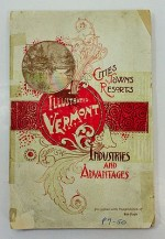 Industrial Advantages of the State of Vermont, Together with an Account of the Material Development and Progress of the Principal Cities and Towns, and a Series of Comprehensive Sketches of the Representative Business Enterprises, TheMcKinney, J. P. - Product Image