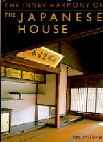 Inner Harmony of the Japanese House, The by: Ueda, Atsushi - Product Image