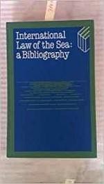 International Law of the Sea - A Bibliographyby: Papadakis, Nikos - Product Image
