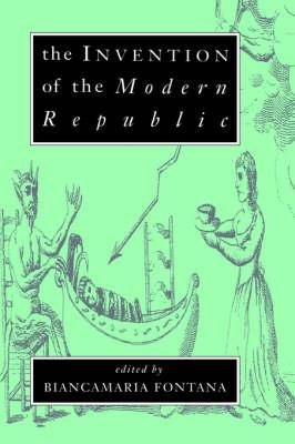 Invention of the Modern Republic, The by: Fontana, Biancamaria (Editor) - Product Image