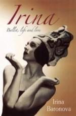 Irina: Ballet, Life and Loveby: Tennant, Irina Baronova - Product Image