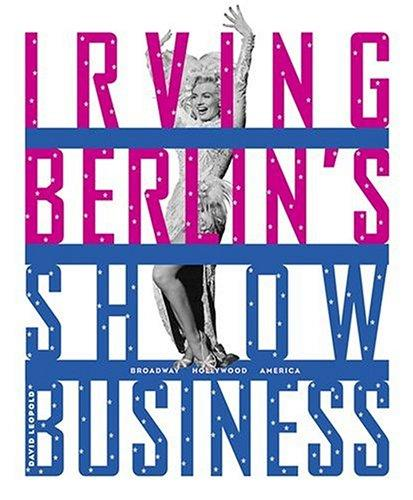 Irving Berlin's Show Business: Broadway - Hollywood - Americaby: Leopold, David - Product Image