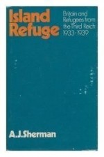 Island Refuge: Britain and Refugees from the Third Reich, 1933-39by: Sherman, Ari Joshua - Product Image