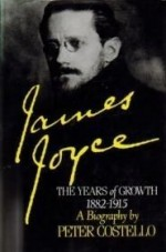 'JAMES JOYCE: THE YEARS OF GROWTH, 1882-1915'by: COSTELLO, PETER - Product Image