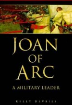 JOAN OF ARC: A MILITARY LEADERDeVries, Kelly - Product Image