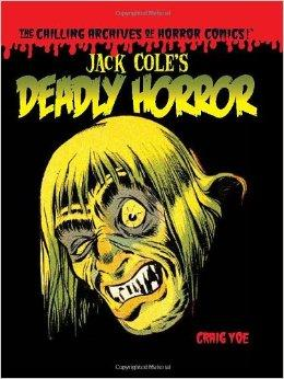 Jack Cole's Deadly Horror: The Chilling Archives of Horror Volume 4by: Cole, Jack - Product Image