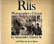 Jacob A. Riis: Photographer & CitizenAlland, Alexander - Product Image