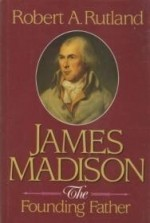 James Madison: The Founding Fatherby: Rutland, Robert Allen - Product Image