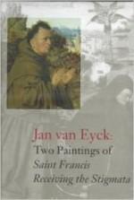 Jan van Eyck: Two Paintings of Saint Francis Receiving the Stigmata by: d'Harnoncourt, Anne/Joseph J. Rishel/Carlenrica Spantigati/Marigene H. Butler/Peter Klein/J.R. - Product Image