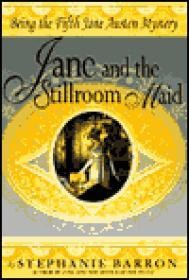 Jane and the Stillroom Maid: Being the Fifth Jane Austen Mysteryby: Barron, Stephanie - Product Image
