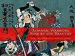 Japanese Warriors, Rogues and Beauties: Woodblocks from Adventure StoriesBrown, Kendall, H (Editor)  - Product Image