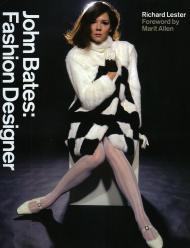 John Bates: Fashion Designerby: Lester, Richard and Marit Allen - Product Image