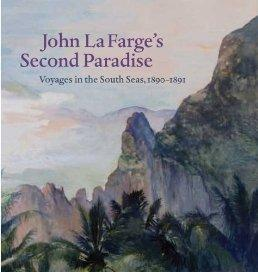 John La Farge's Second Paradise: Voyages in the South Seas, 1890-1891 (Yale Art Gallery)by: Hodermarsky, Elisabeth - Product Image