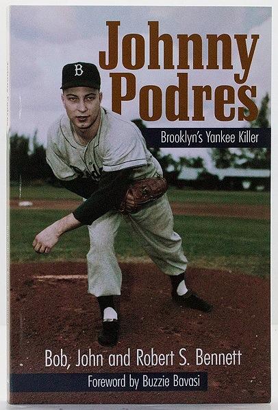 Johnny Podres: Brooklyn's Yankee Killerby: Bennett, Bob, John and Robert S. - Product Image