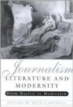Journalism, Literature and Modernityby: Campbell, Kate - Product Image