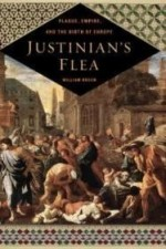 Justinian's Flea: Plague, Empire, and the Birth of Europeby: Rosen, William - Product Image